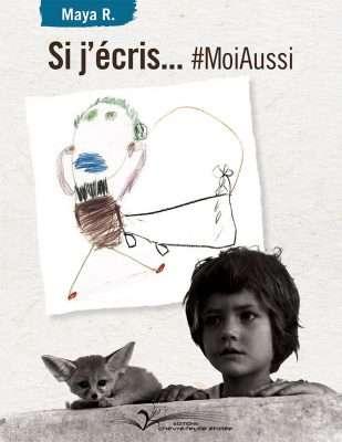 Si j'écris...#MoiAussi -Éditions Chèvre-feuille étoilée