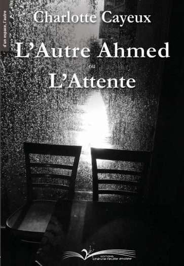 L'Autre Ahmed ou L'Attente -Éditions Chèvre-feuille étoilée